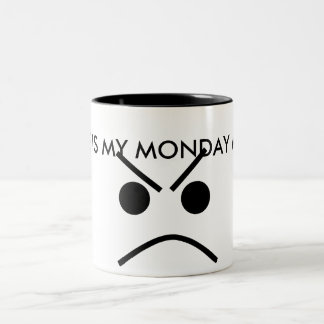 unhappy face, THIS IS MY MONDAY MUG
