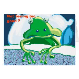 unhappy frog, Not feeling too good ? Card