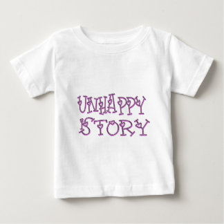 unhappy-is-story-(White) Baby T-Shirt
