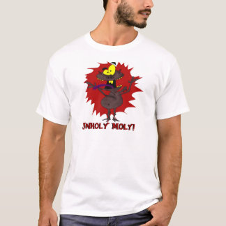 UNHOLY MOLY! T-Shirt