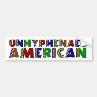 Unhyphenated American Bumper Sticker