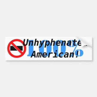 UnhyphenatedAmerican! Car Bumper Sticker