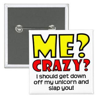 Unicorn Crazy Funny Button Badge