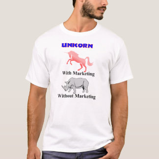 Unicorn - With marketing; without marketing. T-Shirt