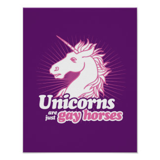 UNICORNS ARE JUST GAY HORSES --.png Poster