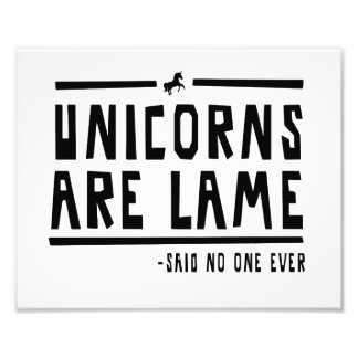 Unicorns Are Lame Photo Print