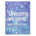 Unicorns Are Lame Said No One Spiral Note Books