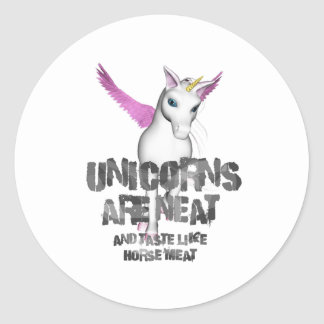 Unicorns Are Neat And Taste Like Horsemeat - Color Classic Round Sticker
