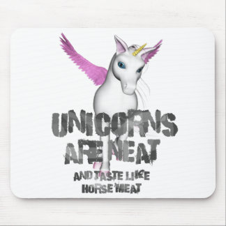 Unicorns Are Neat And Taste Like Horsemeat - Color Mouse Pad