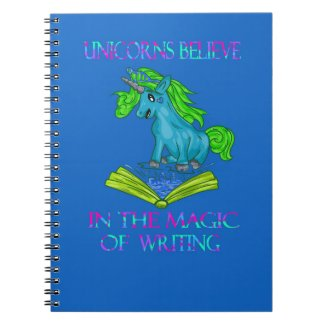 Unicorns Believe In The Magic of Writing Notebook