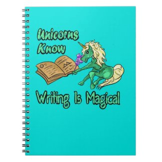 Unicorns Know Writing Is Magical Notebook