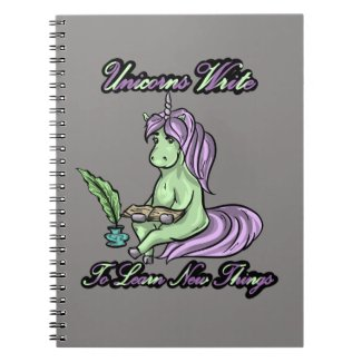 Unicorns Write To Learn New Things Spiral Notebook