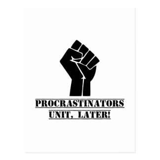 ¡Unidad de los Procrastinators, más adelante! Tarjetas Postales
