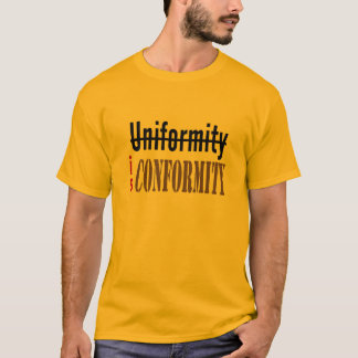 Uniformity is Conformity T-Shirt
