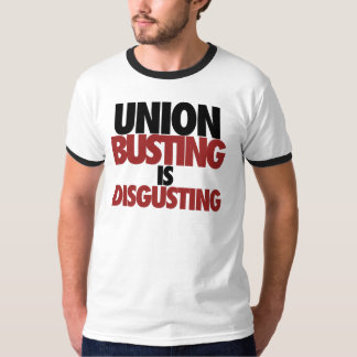 Union Busting is Disgusting T-Shirt