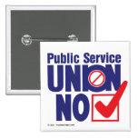 ¡Unión del servicio público NO! - Botón Pins