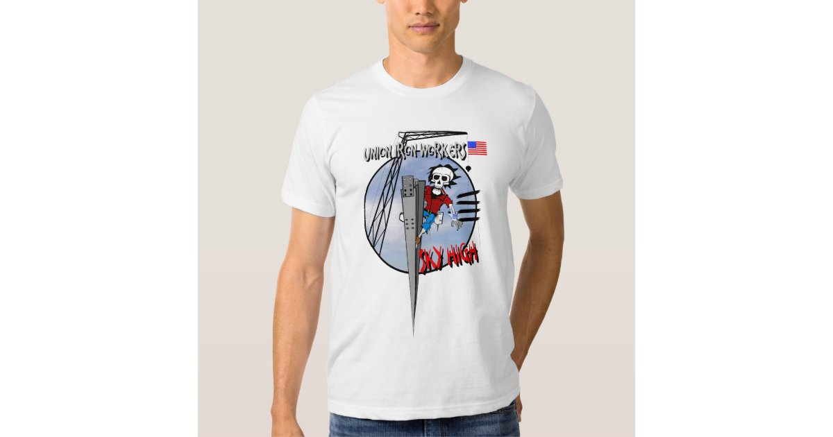 Union Ironworkers Sky High T Shirt Zazzle