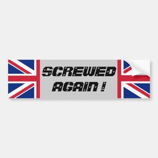Union Jack  SCREWED AGAIN ! Bumper Stickers