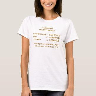 UNION NAMES - Marriage Garriage Lesbiage T-Shirt