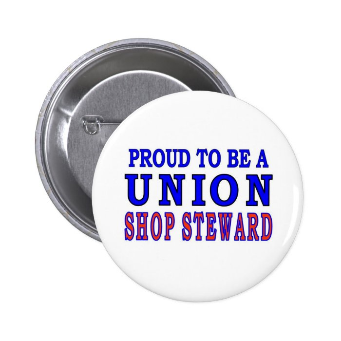 UNION SHOP STEWARD PINBACK BUTTON