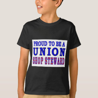 UNION SHOP STEWARD T-Shirt
