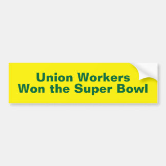 Union Workers Won the Super Bowl Car Bumper Sticker