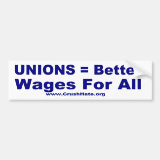 Unions = Better wages for all (blue) Car Bumper Sticker
