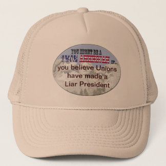 unions made a liar president trucker hat