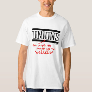 Unions - The people who brought you the Weekend -  Tee Shirt