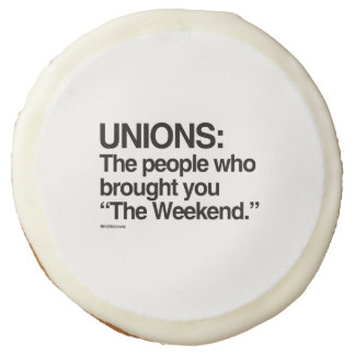 UNIONS - The people who brought you the Weekend Sugar Cookie