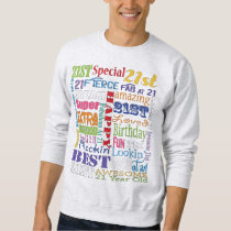 Unique And Special 21st Birthday Party Gifts Sweatshirt