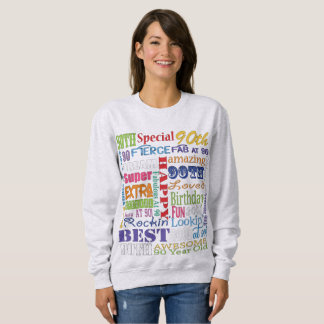 Unique And Special 90th Birthday Party Gifts Sweatshirt