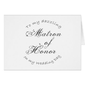 Unique Floral Script To My Dazzling Maton of Honor Stationery Note Card