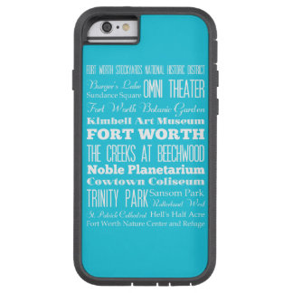 Unique Fort Worth, Texas Gift Tough Xtreme iPhone 6 Case