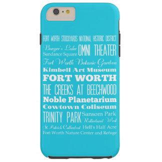 Unique Fort Worth, Texas Gift Tough iPhone 6 Plus Case