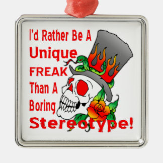 Unique Freak Than A Boring Stereotype Square Metal Christmas Ornament
