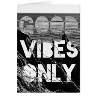 Unique good vibes only greeting card