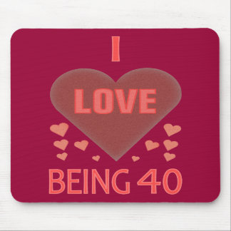 Unique I Love Being 40 Mousepad