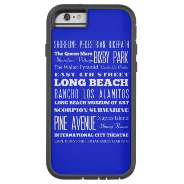 Beach Themed Unique Long Beach, California Gift Idea Tough Xtreme iPhone 6 Case