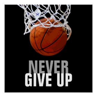 Unique Modern Never Give Up Basketball Poster