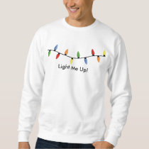 Unisex Light Me Up Christmas Sweatshirt Men's S-XL