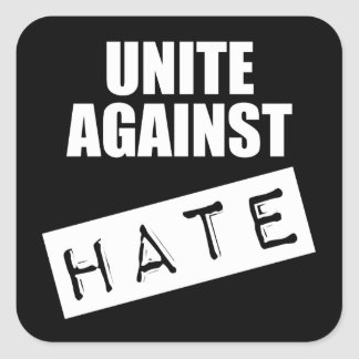 Unite Against Hate Square Sticker