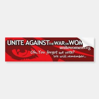 Unite against the war on women - Forgot we vote Bumper Stickers