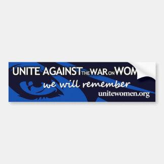 Unite against the war on women - we will remember bumper sticker