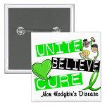 UNITE BELIEVE CURE Non-Hodgkin's Disease Pins