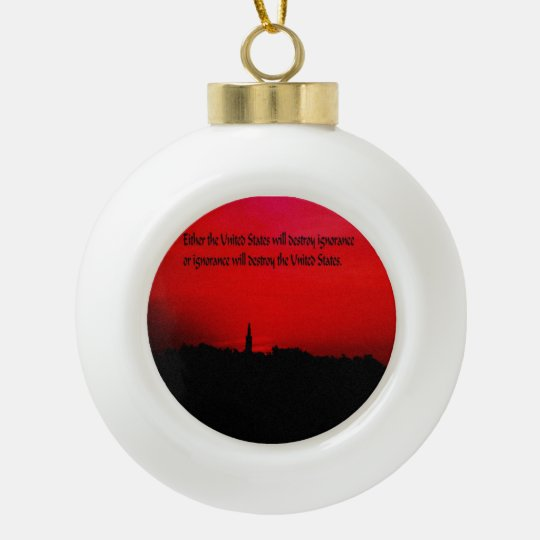 United States and Ignorance Ceramic Ball Christmas Ornament