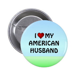 United States: I LOVE MY AMERICAN HUSBAND Pinback Button