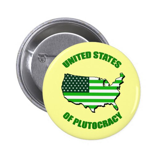 United States of Plutocracy Pinback Buttons