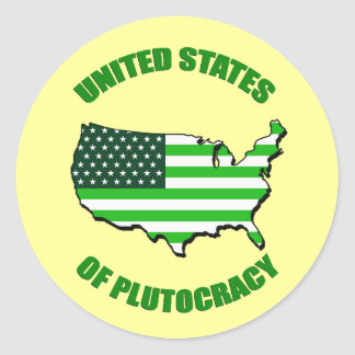 United States of Plutocracy Classic Round Sticker