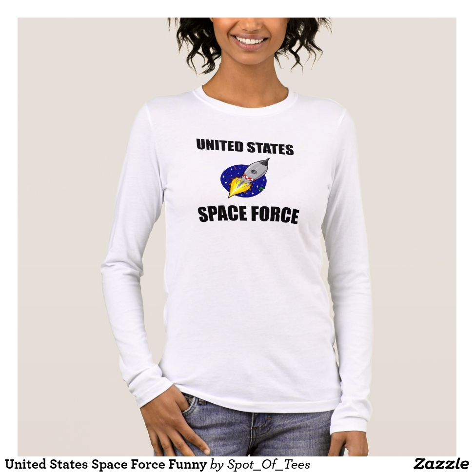 United States Space Force Funny Long Sleeve T-Shirt - Best Selling Long-Sleeve Street Fashion Shirt Designs